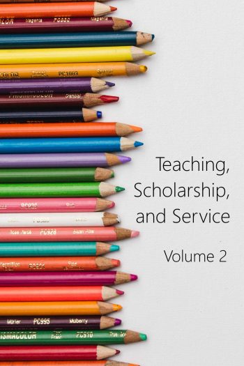 Cover image for Teaching, Scholarship, and Service: A Faculty Anthology