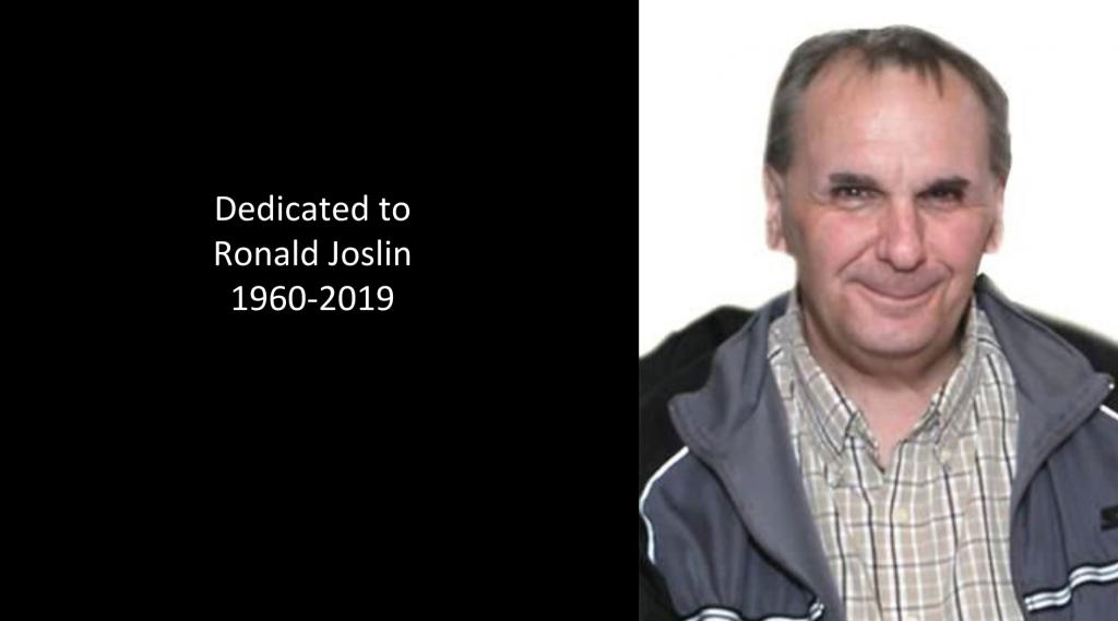 Dedicated to Ronald Joslin, 1960-2019