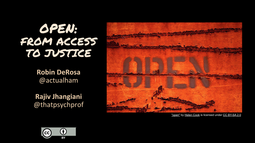 Open - from access to Justice, Robin DeRosa and Rajiv Jhangiani